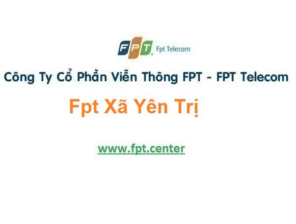 Lắp Đặt Mạng Fpt Xã Yên Trị tại Ý Yên tỉnh Nam Định
