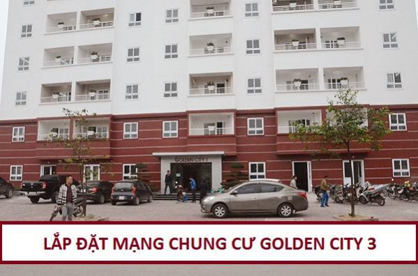 Đăng ký lắp đặt internet wifi Chung cư Golden City 3