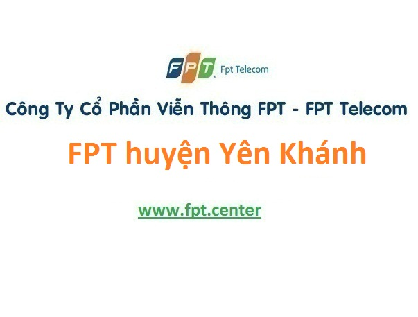 Lắp đặt mạng FPT huyện Yên Khánh tỉnh Ninh Bình