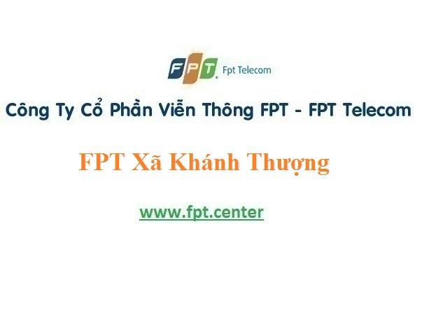 Đăng ký lắp đặt internet Fpt xã Khánh Thượng với giá cước rẻ nhất