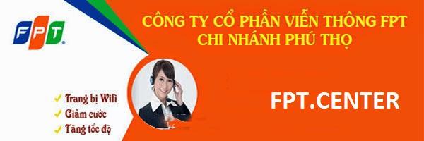 Đăng ký mạng FPT Phú Thọ, lắp đặt internet FPT Phú Thọ, lắp đặt cáp quang FPT tỉnh Phú Thọ