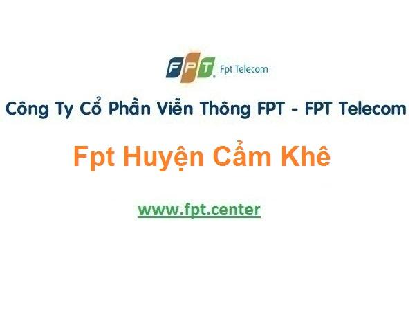 Lắp Đặt Mạng Fpt huyện Cẩm Khê ở tại tỉnh Phú Thọ