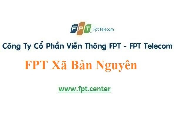 Lắp Đặt Internet Fpt Xã Bản Nguyên ở tại Lâm Thao