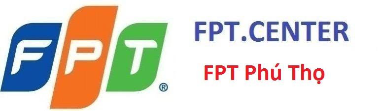 Đăng ký mạng FPT Phú Thọ, lắp đặt cáp quang FPT Phú Thọ, lắp đặt truyền hình FPT tỉnh Phú Thọ, đăng ký internet FPT Phú Thọ