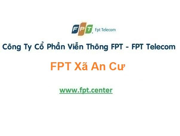 Lắp Đặt Mạng Fpt Xã An Cư Ở Tuy An tại Phú Yên