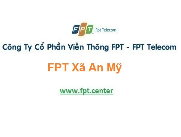 Lắp Đặt Mạng Fpt Xã An Mỹ Ở Tuy An tại Phú Yên