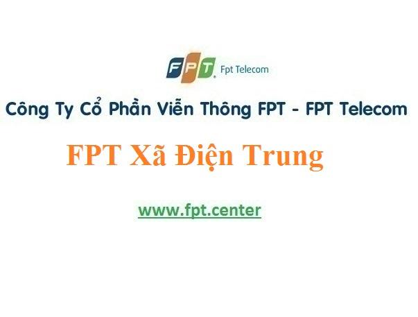 Lắp Đặt Mạng FPT Xã Điện Trung ở Thị xã Điện Bàn Tỉnh Quảng Nam