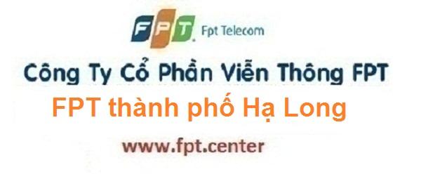 Lắp đặt mạng internet FPT thành phố Hạ Long tỉnh Quảng Ninh