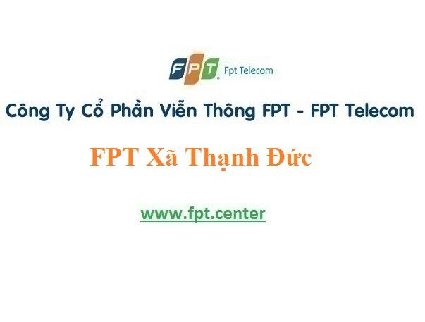 Lắp Đặt Mạng FPT Xã Thạnh Đức Ở Huyện Gò Dầu Tỉnh Tây Ninh