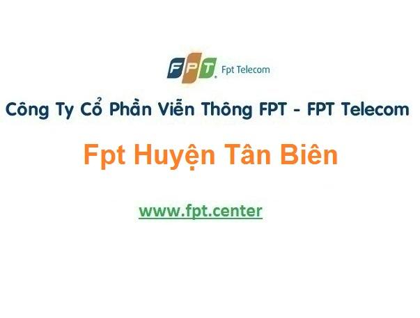 Lắp Đặt Mạng Fpt huyện Tân Biên ở tại tỉnh Tây Ninh miễn phí