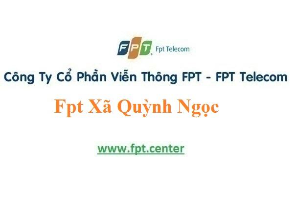 Khuyến mãi lắp đặt mạng Fpt Xã Quỳnh Ngọc với giá hấp dẫn