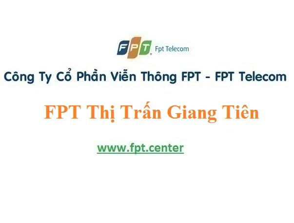 Lắp Đặt Mạng Cáp Quang Fpt Thị trấn Giang Tiên ở tại Phú Lương