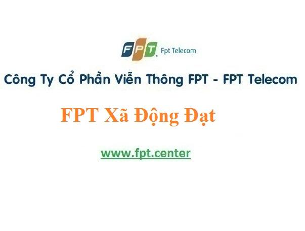 Lắp Đặt Internet Cáp Quang Fpt xã Động Đạt Ở Tại Phú Lương