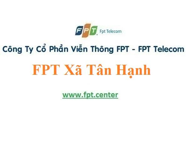 Lắp Đặt Mạng FPT Xã Tân Hạnh Tại Long Hồ Vĩnh Long