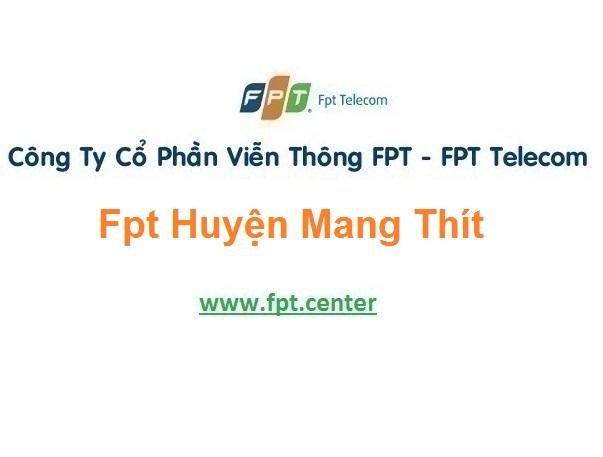 Lắp Đặt Mạng Fpt Huyện Mang Thít Ở tại tỉnh Vĩnh Long
