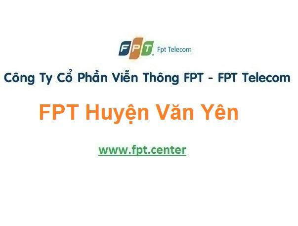 Lắp Đặt Mạng Fpt Huyện Văn Yên tỉnh Yên Bái