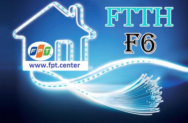 Gói cước cáp quang f6 của fpt, gói cước internet f6, cáp quang ftth f6