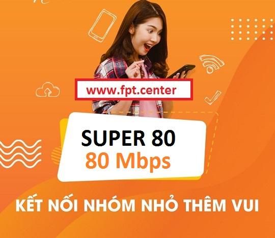 Gói Super80 Fpt tốc độ 80Mbps giá rẻ và đầy khuyến mãi hấp dẫn