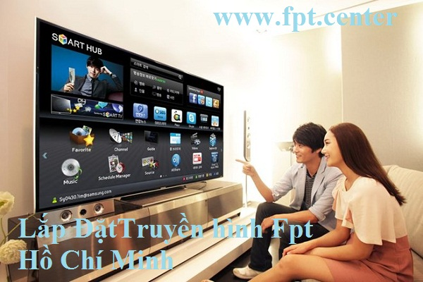 Lắp Đặt Truyền hình Fpt Hồ Chí Minh