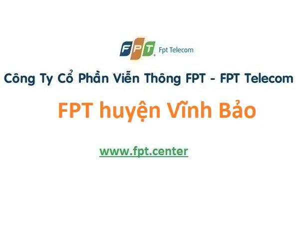 Lắp đặt mạng FPT huyện Vĩnh Bảo thành phố Hải Phòng