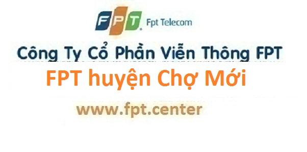 Lắp đặt mạng FPT Huyện Chợ Mới An Giang ưu đãi cho bà con 2016