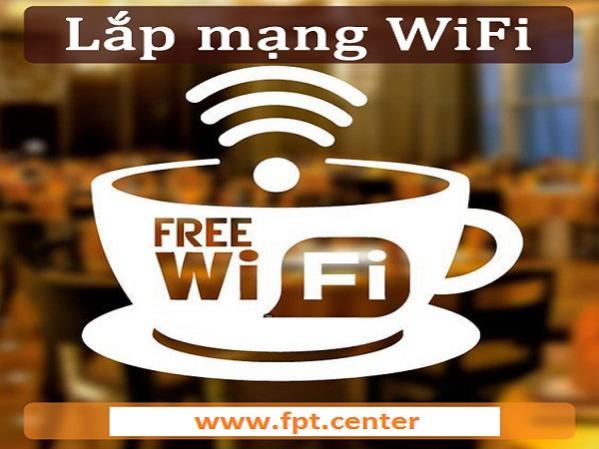 Lắp đặt mạng internet Wifi FPT miễn phí 100% tặng modem Wifi FPT
