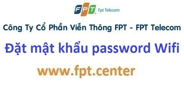 đặt mật khẩu password Wifi an toàn
