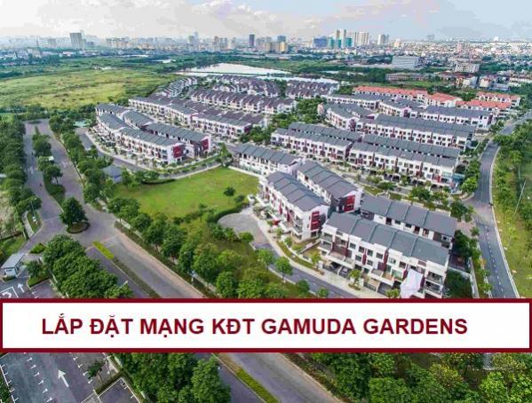 Lắp Đặt Mạng Khu Đô Thị Gamuda Gardens