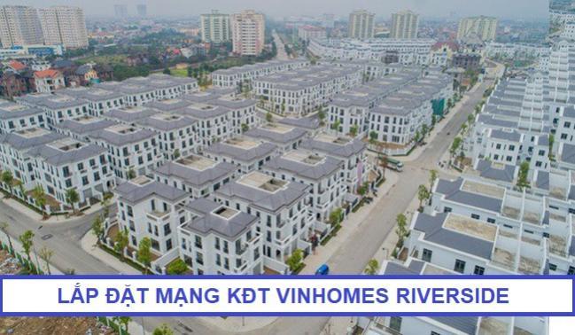 Lắp Đặt Mạng Cáp Quang Khu Đô Thị Vinhomes Riverside