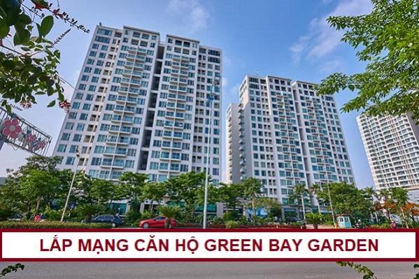 Lắp đặt mạng internet Chung Cư Green Bay Garden