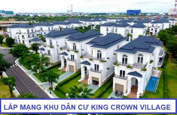 Lắp đặt mạng internet Khu dân cư King Crown Village