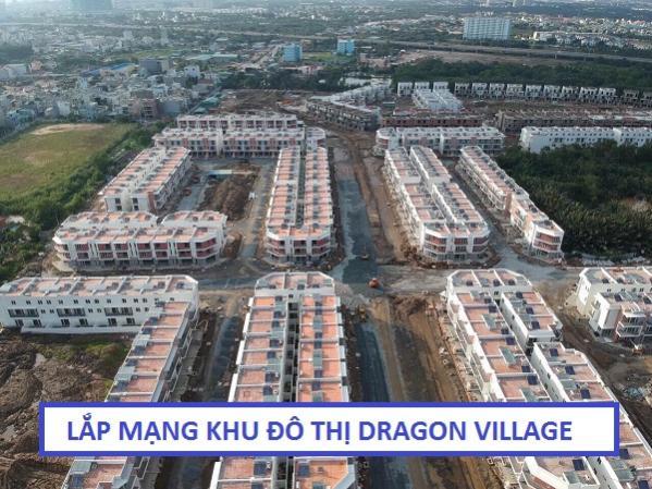 Lắp Đặt Mạng Internet Khu Đô Thị Dragon Village