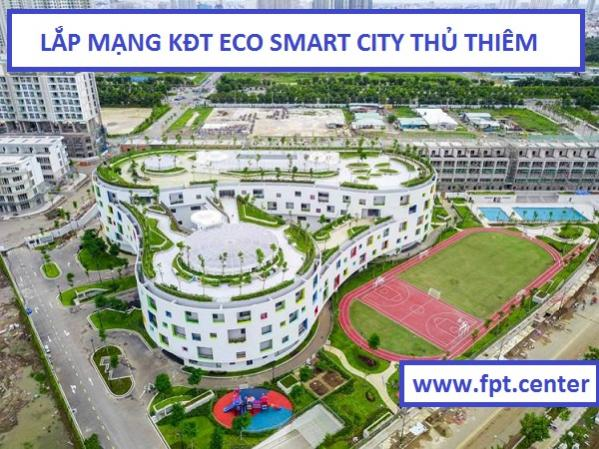 Lắp Đặt Mạng Internet Khu đô thị Eco Smart City Thủ Thiêm