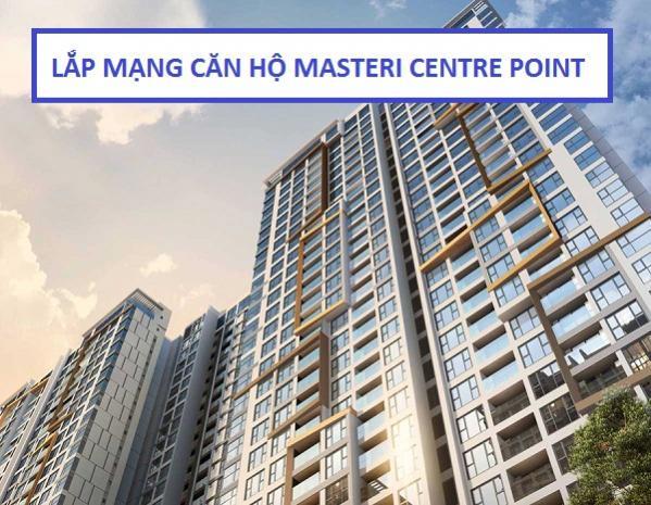 Lắp đặt internet cáp quang chung cư Masteri Centre Point Q9