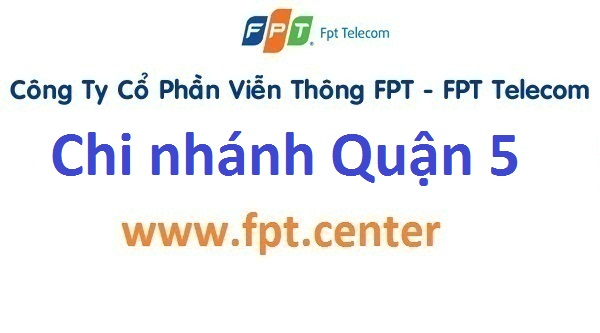 FPT mở chi nhánh phòng giao dịch FPT quận 5 TPHCM