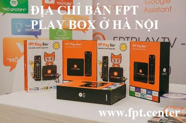 Địa chỉ bán fpt play box ở hà nội