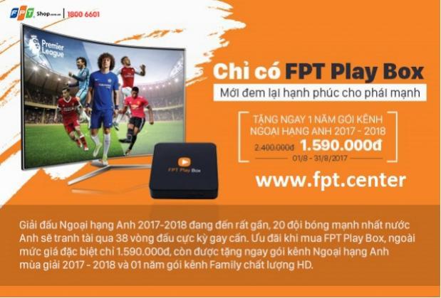 Mua ngay FPT Play Box - Thưởng thức Ngoại hạng Anh đỉnh cao mùa 2018