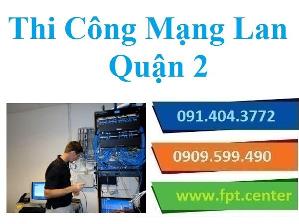 Thi Công Mạng LAN Quận 2 - Mạng Nội Bộ Văn Phòng Công Ty