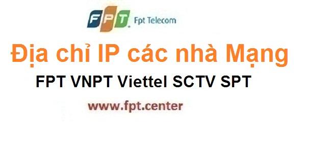 Dò Tìm địa chỉ IP các nhà mạng SPT SCTV FPT Viettel