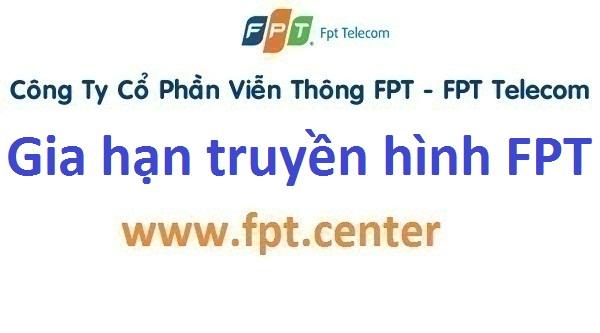 Cách gia hạn mạng internet FPT - Truyền hình FPT khi chưa đóng cước