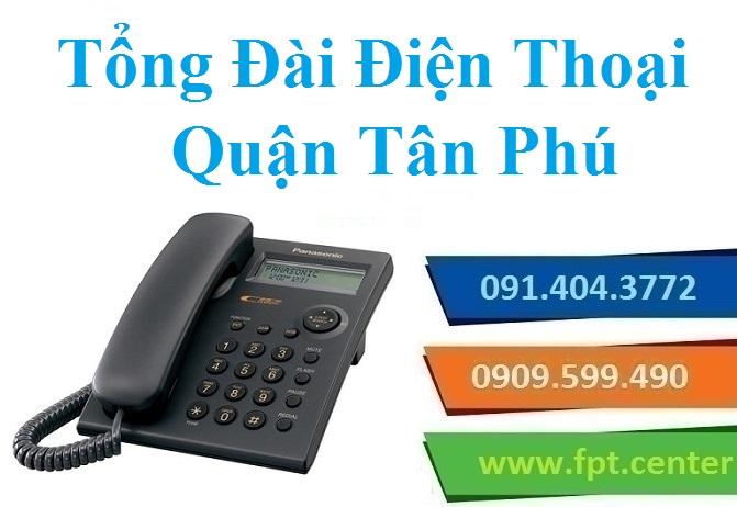 Lắp Đặt Tổng Đài Điện Thoại Nội Bộ Quận Tân Phú