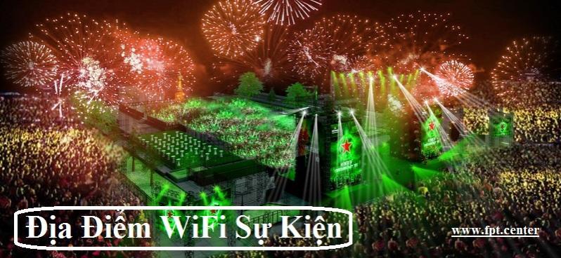 Địa Điểm WiFi Sự Kiện, Điểm tổ chức WiFi Sự Kiện, Điểm Tổ Chức Event
