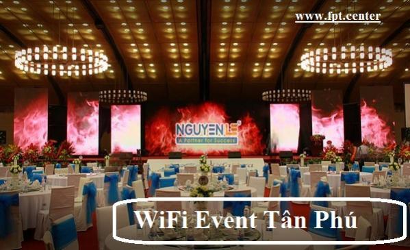 Dịch Vụ Lắp Đặt WiFi Sự Kiện Quận Tân Phú TPHCM
