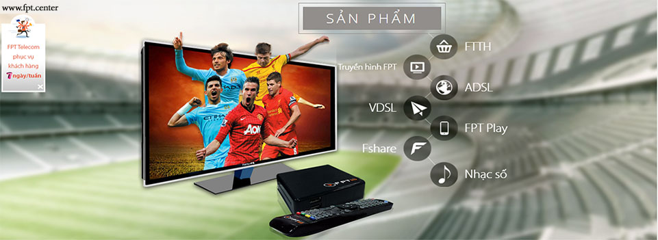Truyen hinh fpt, Vien thong FPT, FPT Telecom, lắp đặt mạng FPT, lắp Wifi FPT, ADSL FPT, cáp quang FPT
